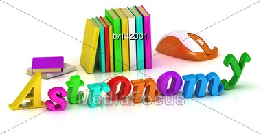 Astronomy 3d Inscription Bright Volume Letter And Textbooks And Computer Mouse On White Background Stock Photo