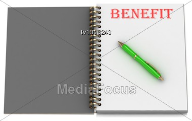 BENEFIT Inscription On Notebook Page And The Green Handle. 3D Illustration Stock Photo