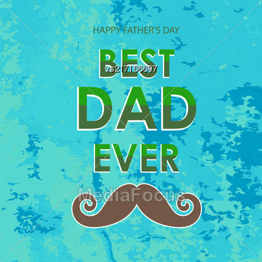 Best Dad Poster On Green Grunge Background. Happy Fathers Day Design Stock Photo