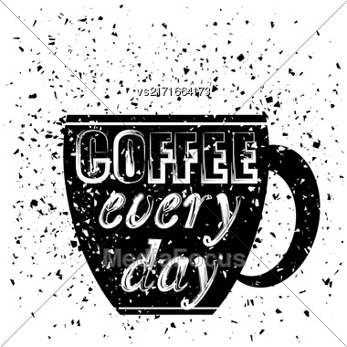 Black Coffee Cup Covered With Hand Drawing Quote On The Theme Of Coffee. Typography Design On Grunge Particles Background Stock Photo