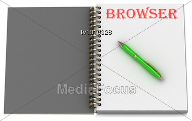 BROWSER Inscription On Notebook Page And The Green Handle. 3D Illustration Stock Photo