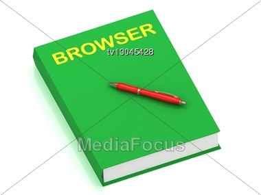 BROWSER Name On Cover Book And Red Pen On The Book. 3D Illustration Stock Photo