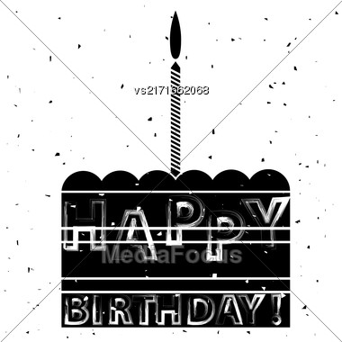 Cake And Candle Silhouette Isolated On White Background. Grunge Greeting Card. Happy Birthday Banner With Lettering Stock Photo