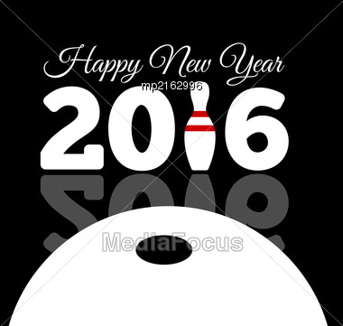 Congratulations To The Happy New 2016 Year With A Bowling And Ball. Vector Flat Illustration Stock Photo