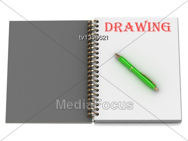 DRAWING Inscription On Notebook Page And The Green Handle. 3D Illustration Stock Photo