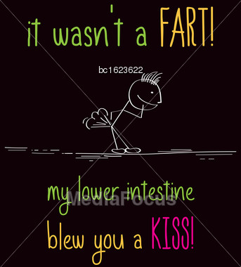 "Funny Illustration With Message: "" It Wasn't A Fart, My Lower Intestine Blew You A Kiss Stock Photo"