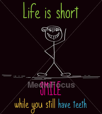 """Funny Illustration With Message: """" Life Is Short, Smile While You Still Have Teeth Stock Photo"""