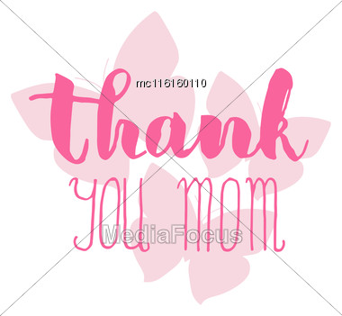 Greeting Watercolor Card. Mother's Day.Thank You Mom.Colorful Hand Drawn Background With Calligraphy Handlettering Text On Pink Butterfly Background Stock Photo
