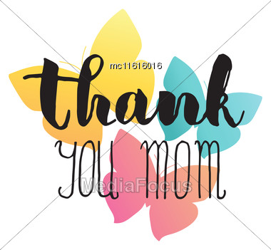 Greeting Watercolor Card. Mother's Day.Thank You Mom.Colorful Hand Drawn Background With Calligraphy Handlettering Text And Multicolored Butterflies Stock Photo