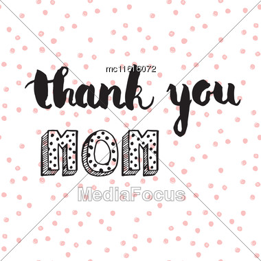 Greeting Watercolor Card. Mothers Day.Thank You Mom.Colorful Hand Drawn Background With Calligraphy Handlettering Text On Seamless Pink Polka Dot Background Stock Photo