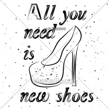 Grunge Hand Drawn Typography Shoes Design With Positive Quote. Silhouette Of Modern Woman Shoes With Words Stock Photo