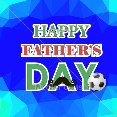Happy Fathers Day Poster On Blue Polygonal Background Stock Photo