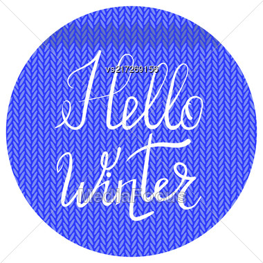 Hello Winter Typographic Poster. Hand Drawn Phrase. Lettering On Blue Knitted Background Stock Photo
