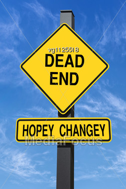 Hopey Changey Dead End Road Sign,hope And Change Concept Stock Photo