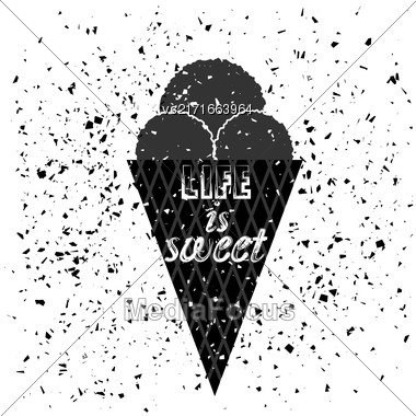 Ice Cream Poster And Quote. Lettering With Typography Design On Grunge Particles Background Stock Photo
