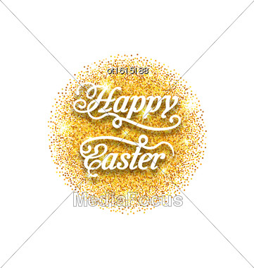 Illustration Abstract Golden Hand Written Easter Phrase On Golden Sparkles. Greeting Card Templates With Easter Text. Happy Easter Lettering - Vector Stock Photo