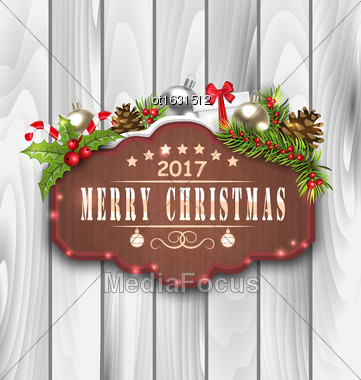 Illustration Wooden Placard And Christmas Decoration (Fir Branches, Gift Box, Balls, Pinecones, Berries), Happy 2017 New Year - Vector Stock Photo