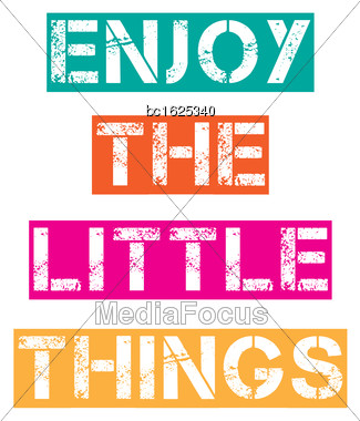 "Inspirational Quote.""Enjoy The Little Things"", Vector Format Stock Photo"