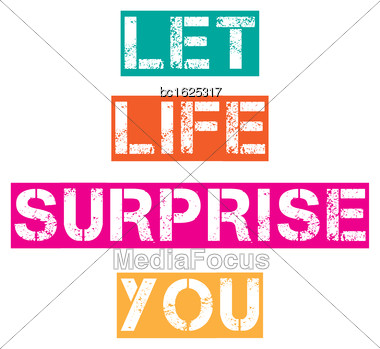 """Inspirational Quote.""""Let Life Surprise, You"""", Vector Format Stock Photo"""