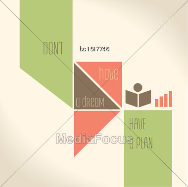 Motivation Quote - Don't Have A Dream, Have A Plan. Creative Vector Typography Concept Stock Photo