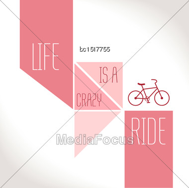Motivation Quote - Life Is A Crazy Ride. Creative Vector Typography Concept Stock Photo