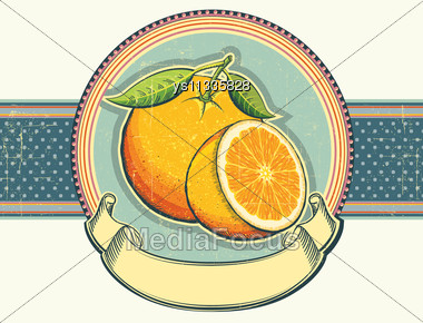 Orange Fresh Fruits.Vintage Label Illustration On Old Paper For Text Stock Photo