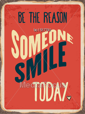 """Retro Metal Sign """"Be The Reason Somenone Smile Today"""", Eps10 Vector Format Stock Photo"""