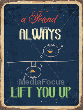 """Retro Metal Sign """"A Friend Always Lift You Up"""", Eps10 Vector Format Stock Photo"""