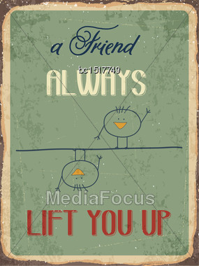 "Retro Metal Sign ""A Friend Always Lift You Up"", Eps10 Vector Format Stock Photo"