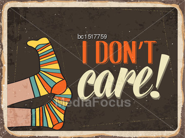 """Retro Metal Sign """" I Don't Care"""", Eps10 Vector Format Stock Photo"""