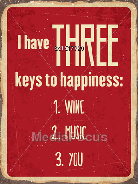 "Retro Metal Sign ""I Have Three Keys To Happiness: Wine, Music, You"", Eps10 Vector Format Stock Photo"