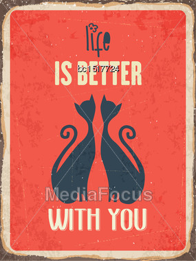 "Retro Metal Sign ""Life Is Better With You"", Eps10 Vector Format Stock Photo"