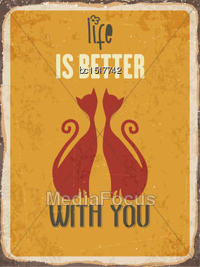 """Retro Metal Sign """"Life Is Better With You"""", Eps10 Vector Format Stock Photo"""