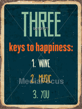 """Retro Metal Sign """"Three Keys To Happiness: Wine, Music, You"""", Eps10 Vector Format Stock Photo"""