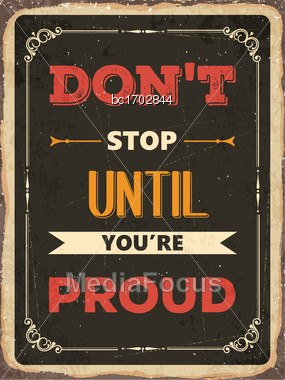 "Retro Motivational Quote. "" Don't Stop Until You're Proud"". Vector Illustration Stock Photo"
