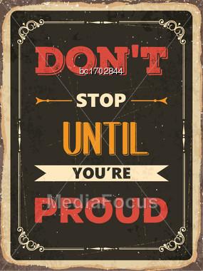 "Retro Motivational Quote. "" Don't Stop Until You're Proud"". Vector Illustration Stock Photo"