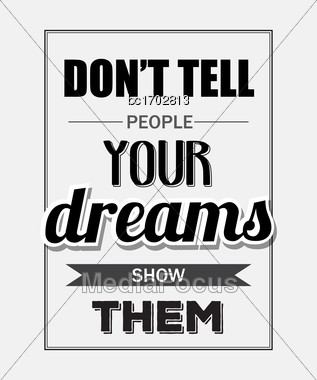 "Retro Motivational Quote. "" Don't Tell People Your Dreams Show Them"". Vector Illustration Stock Photo"