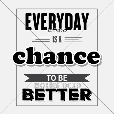 "Retro Motivational Quote. "" Everyday Is A Chance To Be Better"". Vector Illustration Stock Photo"