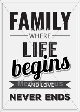 "Retro Motivational Quote. "" Family Where Life Begins And Love Never Ends"" . Vector Illustration Stock Photo"