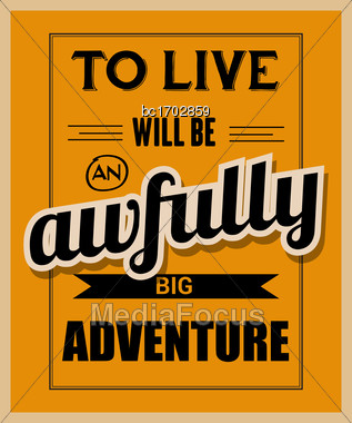 """Retro Motivational Quote. """"To Live Will Be Awfully Big Adventure"""". Vector Illustration Stock Photo"""