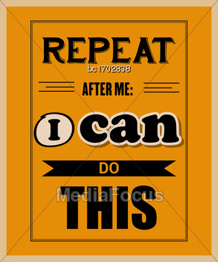 "Retro Motivational Quote. "" Repeat After Me: I Can Do This"". Vector Illustration Stock Photo"