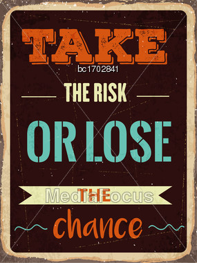 "Retro Motivational Quote. "" Take The Risk Or Lose The Chance"". Vector Illustration Stock Photo"