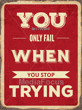 """Retro Motivational Quote. """" You Only Fail When Tou Stop Trying"""". Vector Illustration Stock Photo"""