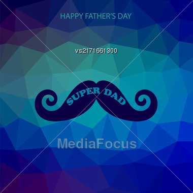 Super Dad Poster On Blue Polygonal Background. Happy Fathers Day Stock Photo