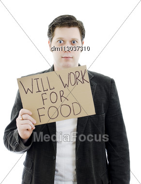 Unemployed Businessman With A Sign WILL WORK FOR FOOD. Isolated On White. Stock Photo