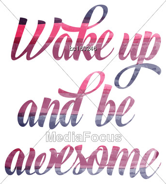 "Watercolor Motivational Quote. ""Wake Up And Be Awesome"". Vector Illustration Stock Photo"