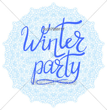 Winter Party Typographic Poster. Hand Drawn Phrase. Ink Lettering On Snow Flake Background Stock Photo