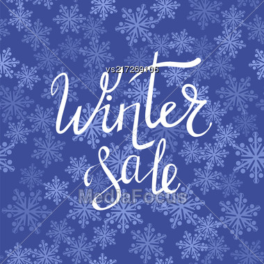 Winter Sale Typographic Poster. Hand Drawn Phrase. Lettering On Blue Snow Flake Background Stock Photo