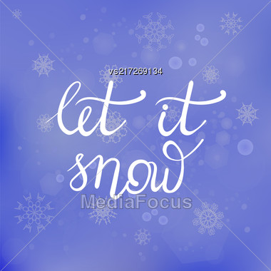 Winter Typographic Poster. Hand Drawn Phrase. Lettering On Blue Snowflakes Background Stock Photo