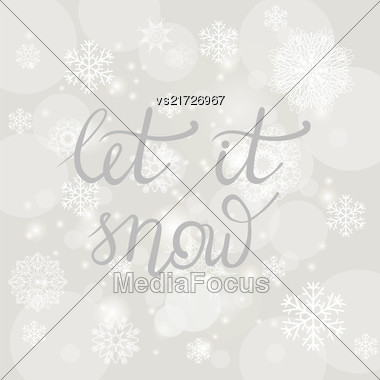 Winter Typographic Poster. Hand Drawn Phrase. Lettering On Grey Snowflakes Background Stock Photo